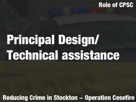 """According to the proposal: CPSC will """"function as a principal design and technical assistance partner with the Stockton Police Department, the city manager's office and other core stakeholders, and, if appropriate, will sit on relevant steering committee"""" to combat Stockton crime."""