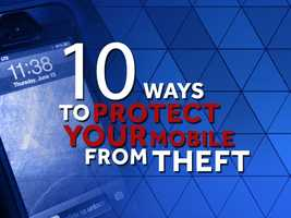 Nearly 1.6 million smartphones were stolen in the U.S. in 2012. Learn how to protect yourself from becoming a victim with these 10 tips. Source: Los Angeles County Sheriff's Department
