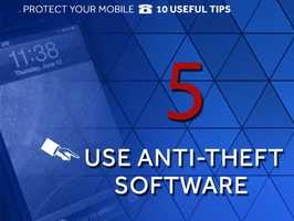 "Install anti-theft software: Android users can download ""Theft Aware"" to track the phone by using GPS, but can also program the device to require a passcode to access all the phone's settings."