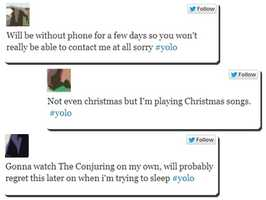 Here are some examples of how #YOLO is used on Twitter.