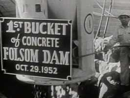 The 1950s, '60s and '70s were a time of growth and development in Northern California. Sweet shot film of the first bucket of concrete that was poured for the Folsom Dam, which was completed in 1955.