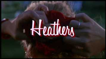 "HeathersThe original ""Mean Girls,"" ""Heathers"" is a pitch-black comedy about high school cliques, and how far one couple goes to overthrow the Queen Bees."