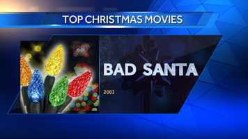 #8 Bad Santa (2003) - #2 TimeOut's Best Christmas Films&#x3B; #16 Top Grossing Christmas Movies from BoxOfficeMojo.com&#x3B; #20 AMC's Top Christmas Movies