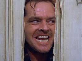 """So was """"The Shining"""" with Jack Nicholson."""