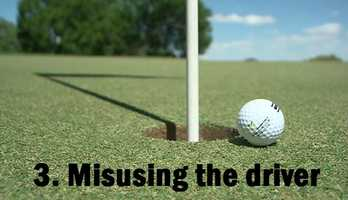3. Misusing the driver