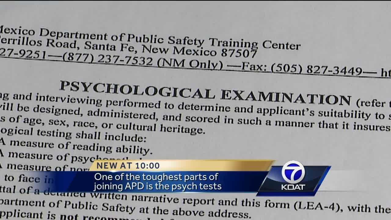 One of the toughest parts of joining the Albuquerque Police Department is the psychological tests