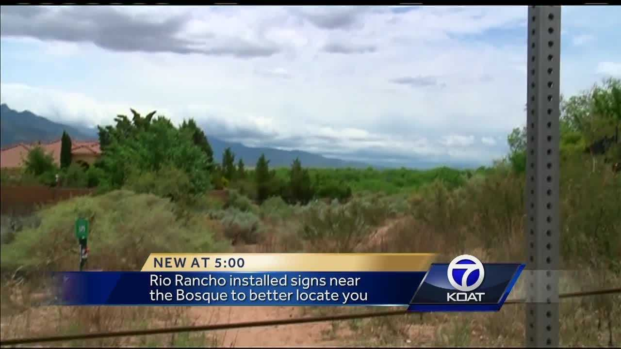Rio Rancho installed signs near the Bosque to better locate you.