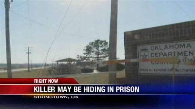 Officials now say an escaped Oklahoma inmate could be hiding inside the prison he originally was reported missing from.