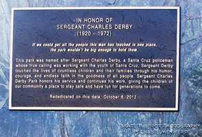 Derby joined the Santa Cruz Police Department's force in 1940s. He went above and beyond his job duties while leading the department's juveniledivision untilhe died in 1972.