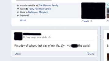 "Multiple sources have provided WBAL-TV 11 News with the name of the suspected shooter who injured a 17-year-old student with special needs at Perry Hall High School Monday morning. On his Facebook page Monday morning, where he uses a moniker ""SuicidalSmile"" he wrote Monday, ""First day of school, last day of my life."" Then, he uses a phrase with an expletive about the world."