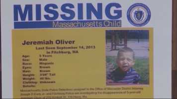 Jeremiah Oliver was last seen by relatives in September, but wasn't reported missing until December. Early in the investigation, District Attorney Joseph Early indicated officials were treating the case as a homicide.