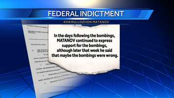 """In the days following the bombings, Matanov continued to express support for the bombings, although later that week he said that maybe the bombings were wrong,"" the indictment said."