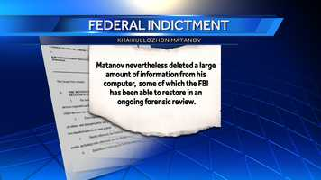 Federal court documents say Matanov deleted information regarding the brothers from his computer, including Internet searches. He also allegedly asked a friend to destroy his cellphones, but that friend refused.