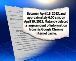 According to the federal indictment, Matanov deleted a large amount of information from his Internet cache, including references to the video of the suspected bombers (later identified as the Tsarnaevs) released by the FBI and a photograph of Officer Sean Collier, who had been allegedly killed by Dzhokhar and Tamerlan Tsamaev.