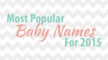 The website BabyCenter has released their updated list of the most popular baby names for 2015. Check out the most popular boys and girls names in this slideshow.