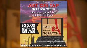 Art on Tap: Art, music, BBQ and beer are all on tap at Taps from Scratch in Winter Park on Saturday from 1 p.m. to 8 p.m. Admission is $25 for this all-you-can-eat-and-drink event.
