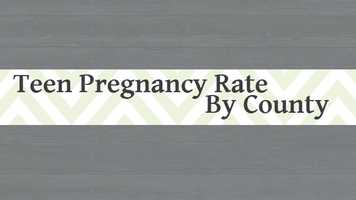 Is teen pregnancy prevalent in your county? Find out which county has the highest rate of teen pregnancy in 2014.