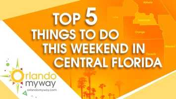 Central Florida is the premiere spot for one-of-a-kind events. Take a look at our picks for the top five going on this weekend.