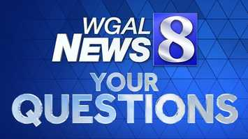 If you have a question for News 8, you can always e-mail it to news8@wgal.com.