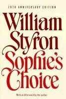 57. Sophie's Choice by William Styron: Returned to a California high school library after a complaint about its sexual content prompted the school to pull the award-winning novel.