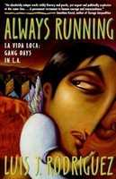 68. Always Running by Luis Rodriguez: Banned or challenged because of graphic passages depicting violence and sex.