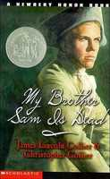 27. My Brother Sam Is Dead by James Lincoln Collier: Challenged because of profanity, excessive violence, alcohol consumption, and unpatriotic views of the American Revolution.