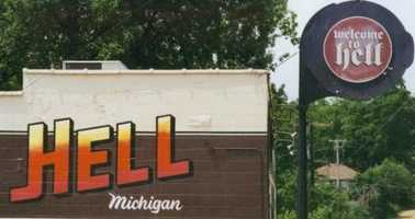 However, Hell on earth can be found in Michigan.