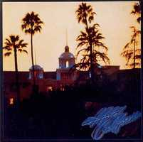 """""""Hotel California"""" - The Eagles""""Warm smell of colitas rising up through the air."""""""