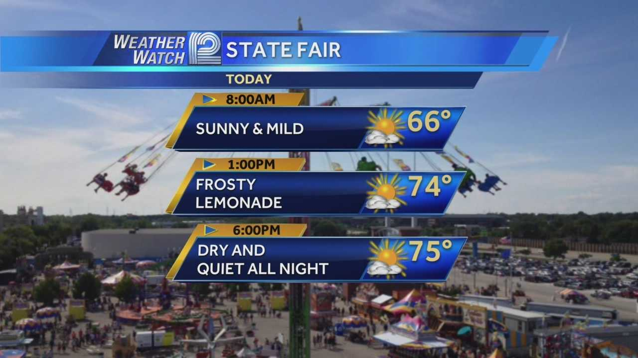 A beautifull day is in store for the Wisconsin State Fair in West Allis as well as Arab Fest at the Summerfest grounds.