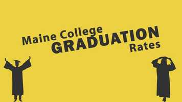 A new report, put together by the Chronicle for Higher Education, takes a look at four-year graduation rates for Maine's public and private colleges.