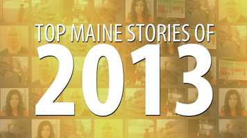 From the blizzard in February to the discovery of the North Pond Hermit to Portland voters approving pot possession, 2013 has been an eventful year. Click through to take a look at some of the top stories of the year. Comment below on what stories topped your list.
