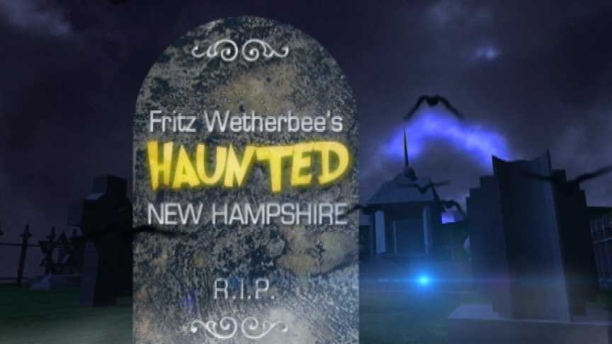Wednesday October 31st: Fritz Wetherbee's Haunted New Hampshire