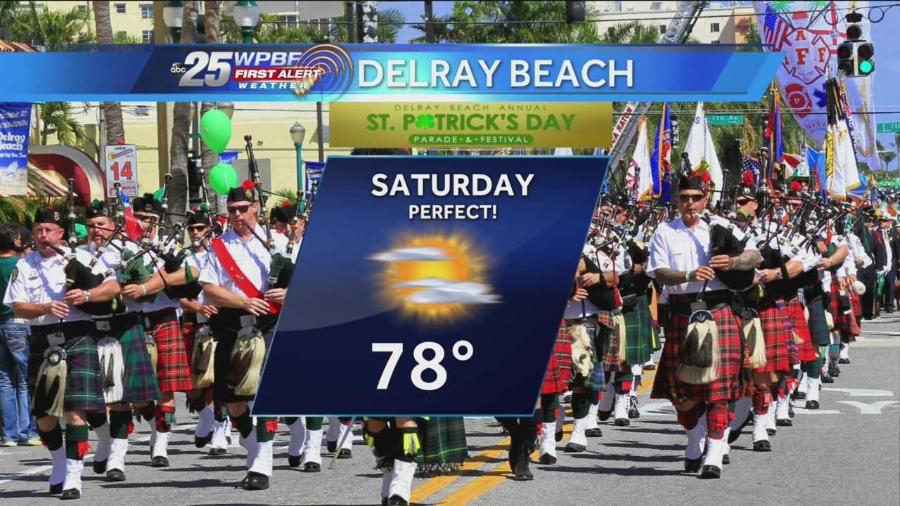 Cris says a perfect St. Patrick's Day weekend is on tap, including Saturday, boasting sunny skies and temperatures in the high 70s for those heading to watch the parade in Delray Beach.