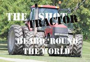 """The tractor heard around the world."""