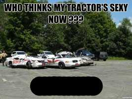 """""""Who thinks my tractor's sexy now? *******?"""""""