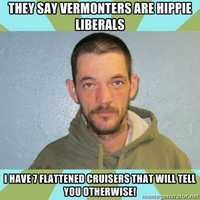 """""""They say Vermonters are hippie liberals. I have seven flattened cruisers that will tell you otherwise."""""""
