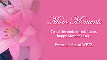 In honor of Mother's Day, we're sharing our favorite 'Mom Moments' with you. Go to our Facebook page and share a photo of your mom and your Mom Moment. It could be a simple thank you, a memory, or her best sage advice. Some of your Mom Moments will be used on air during the weekend morning show.