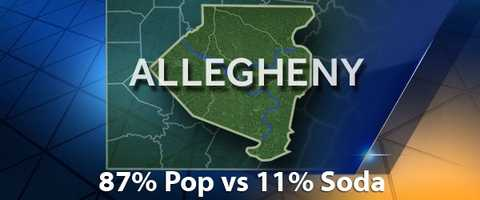 According to PopvsSoda.com survey, Allegheny County is 87% Pop vs 11% Soda