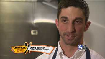 Dave Raciot, Chef/Owner of Notion