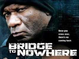 """Bridge To Nowhere"" (2009) - It's funny how, on a list of more than 100 Pittsburgh movies, this is the only one that has the word ""Bridge"" in the title. What's not funny is the movie, which centers on the struggles of four 20-somethings from the North Side. Ving Rhames is the big name in Blair Underwood's directorial debut. (Sally Wiggin was in this one, too!)"
