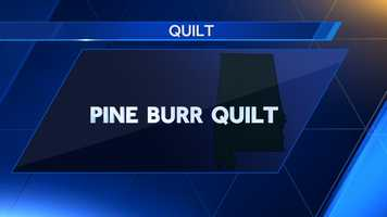 The pine burr quilt was adopted as the state quilt in 1997.