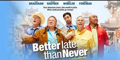"Better Late Than Never: Tuesdays at 10:00 pm. This hilarious fish-out-of-water comedy/reality show follows cultural icons Henry Winkler, William Shatner, Terry Bradshaw and George Foreman on their greatest adventure yet. Deciding it's Better Late Than Never, these four national treasures embark on the journey of a lifetime, traveling across Asia on their own with no schedule and no itinerary. The only ""help"" will come from Jeff Dye, a young, strong, tech-savvy comedian with an agenda of his own - who isn't above leading the men off track. Each stop is packed with hilarious cultural experiences, heartwarming spectacles and unexpected twists as our legends take on this unforgettable adventure.Cast: Terry Bradshaw, Jeff Dye, George Foreman, William Shatner, and Henry Winkler."