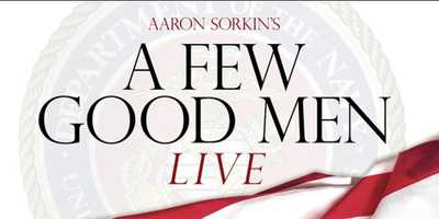 "A Few Good Men Live: Coming Soon. If you can handle the truth, get ready for a groundbreaking LIVE broadcast of Aaron Sorkin's electrifying original Broadway play that became the legendary Oscar-nominated film starring Jack Nicholson and Tom Cruise. Executive Producers Craig Zadan and Neil Meron team up with Executive Producer Aaron Sorkin (""The Social Network,"" ""The West Wing""), who will adapt his own work for this unique television production about military lawyers who uncover a conspiracy at the highest level - while defending their clients accused of murder."