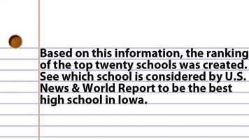 Based on this information, the ranking of the top twnty schools was created. See which school is considered by U.S. News & World Report to be the best high school in Iowa.