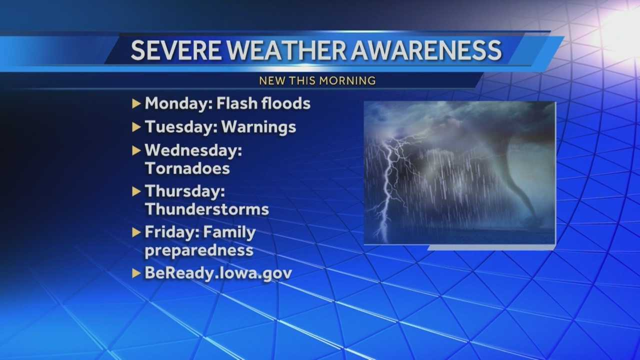 Monday is the first day of severe weather awareness week in Iowa. It's a week to help you prepare for any upcoming severe weather.
