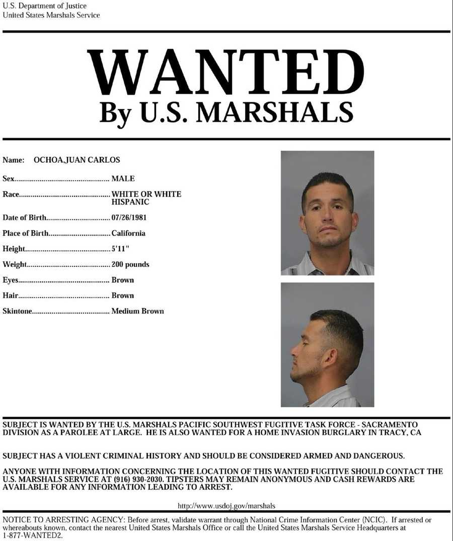 Juan Carlos Ochoa: Ochoa is sought by U.S. Marshals and is suspected of home invasion. Anyone with knowledge of Camacho's whereabouts is asked to call 916-930-2030.