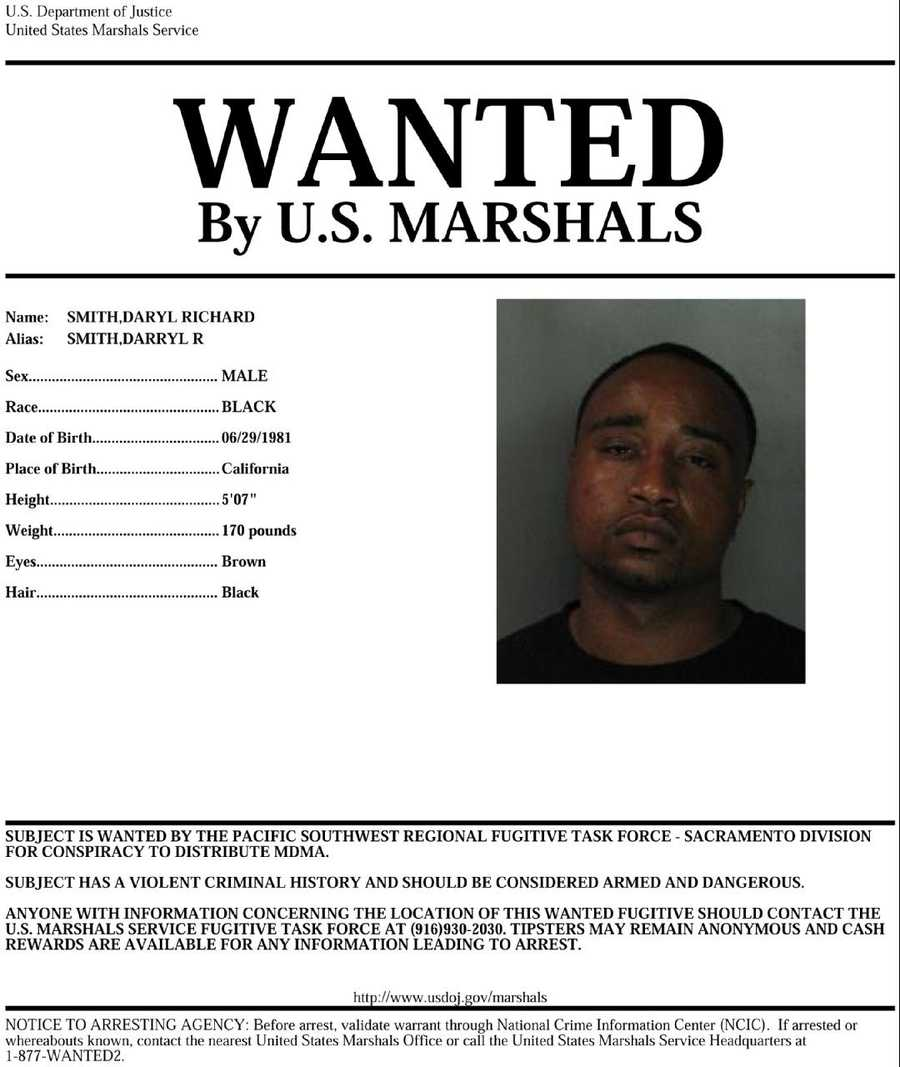 Daryl Smith: Smith is sought by U.S. Marshals and is suspected of distributing ecstasy. Anyone with knowledge of Camacho's whereabouts is asked to call 916-930-2030.
