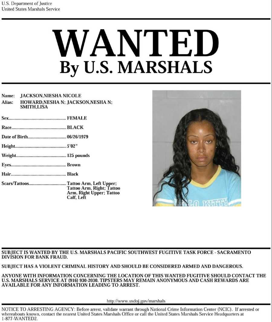 Niesha Jackson: Jackson is wanted on suspicion of bank fraud and is considered armed and dangerous. If you know of Jackson's whereabouts, you are asked to call 916-930-2030.Click here to view enlarged image.