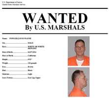 Louis Wayne Fowler: Folwer is wanted on charges of conspiracy to distribute marijuana, according to U.S. Marshals. Fowler is considered armed and dangerous. Anyone with information on Fowler's whereabouts is asked to call 916-930-2030.