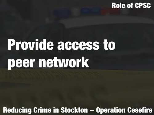 Under the plan, if adopted, it would provide access to a network of peer cities in California and nationally. In doing so, Stockton would be connected to other cities that are working through similar implementation challenges. The networking has proven helpful to other cities.